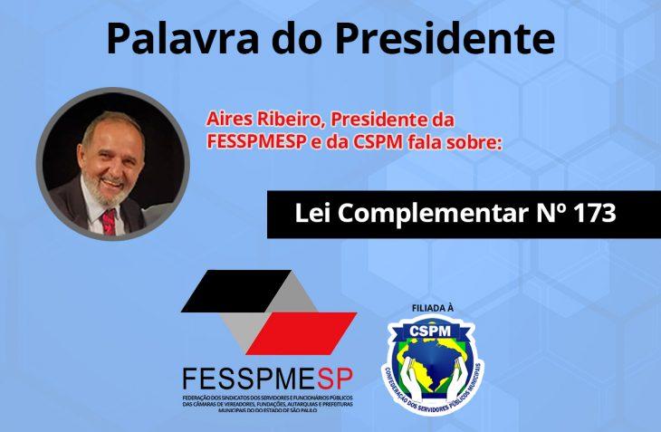 Presidente Aires fala sobre a Lei Complementar 173 que congela salários dos servidores