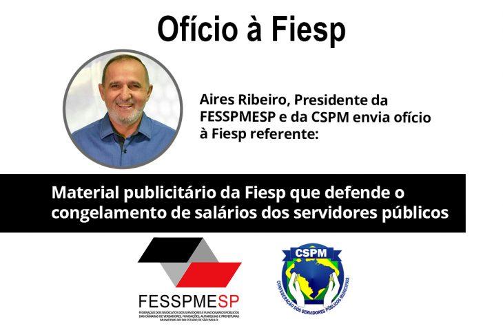Presidente Aires Ribeiro envia ofício à Fiesp referente material publicitário que defende o congelamento de salários dos servidores públicos