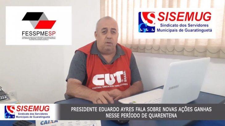 Eduardo Ayres, presidente do Sindicato dos Servidores de Guaratinguetá fala sobre ações ganhas durante a pandemia