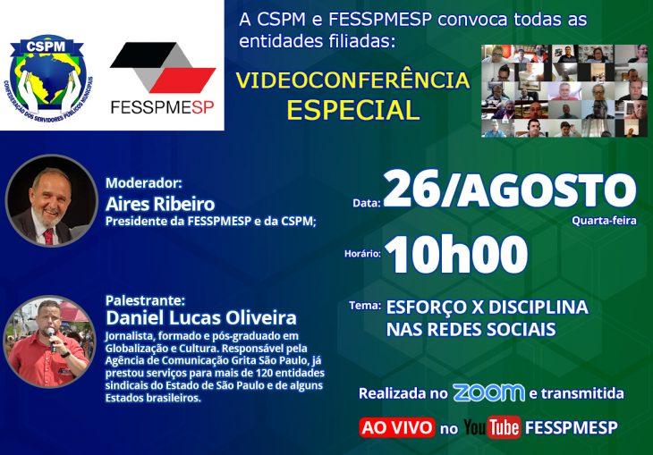 FESSPMESP e CSPM convocam todos os sindicatos filiados para mais uma Videoconferência Especial com palestra: Esforço x Disciplina nas redes sociais