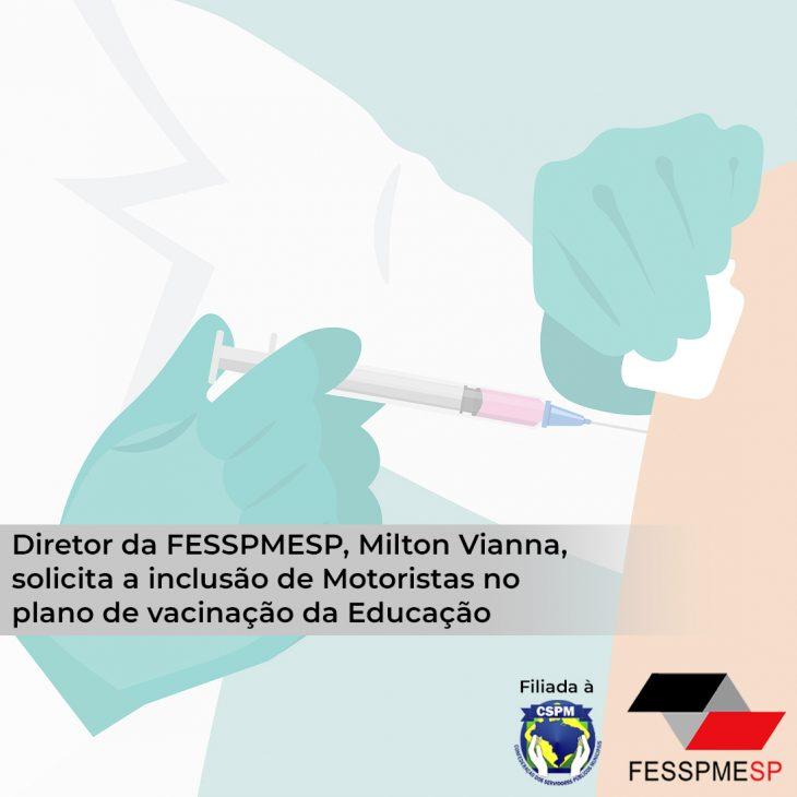 Diretor da FESSPMESP, Milton Vianna, solicita a inclusão de Motoristas no plano de vacinação da Educação
