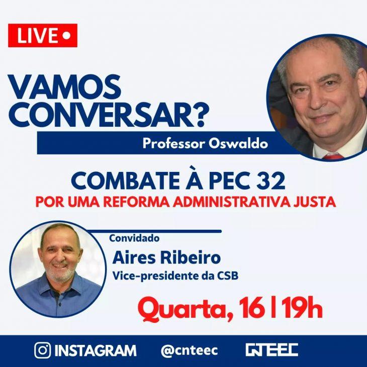 Presidente Aires Ribeiro participa de um bate papo sobre o Combate à PEC 32